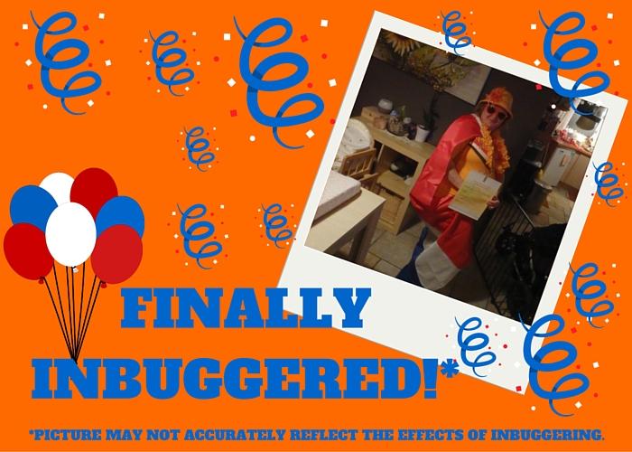 Finally Inbuggered!
