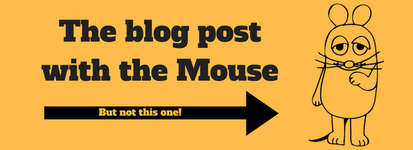 The one about the mouse…