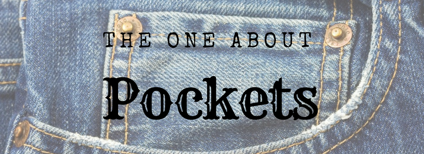 The one about pockets.